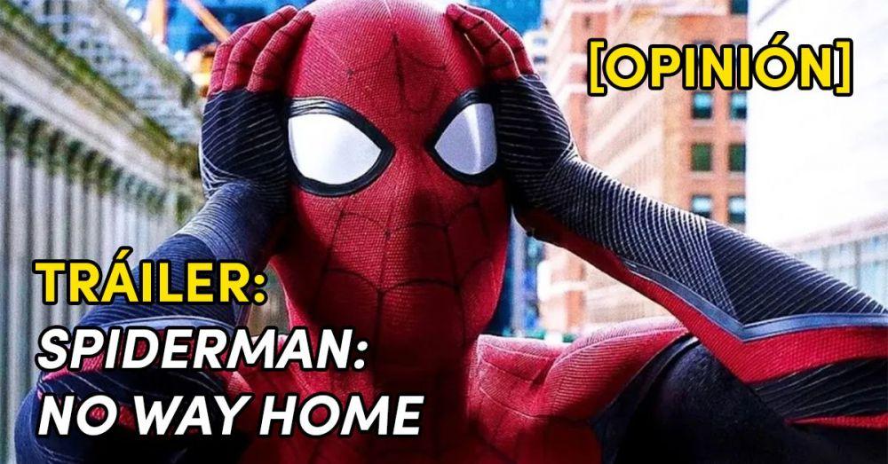 Opinión Spiderman no way home-tráiler